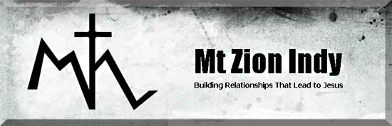 Mt Zion Indy - Building Relationships That Lead to Jesus