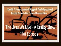 The Lives We Live - A Reality Show - Pilot