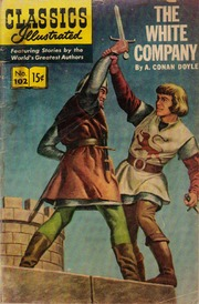 Classics Illustrated -102- The White Company