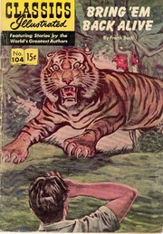 Classics Illustrated -104- Bring 'Em Back Alive