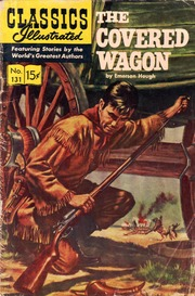 Classics Illustrated -131- The Covered Wagon