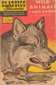 Classics Illustrated -152- Wild Animals I Have Known
