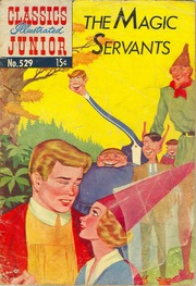 Classics Illustrated Junior -529- The Magic Servants