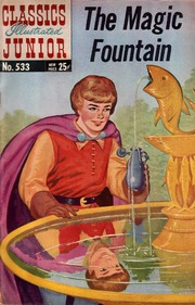 Classics Illustrated Junior -533- The Magic Fountain