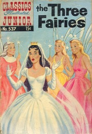 Classics Illustrated Junior -537- The Three Fairies