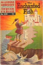 Classics Illustrated Junior -539- The Enchanted Fish
