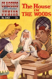 Classics Illustrated Junior -543- The House In The Woods