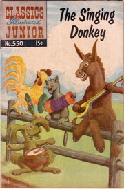 Classics Illustrated Junior -550- The Singing Donkey