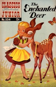 Classics Illustrated Junior -554- The Enchanted Deer