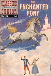 Classics Illustrated Junior -562- The Enchanted Pony