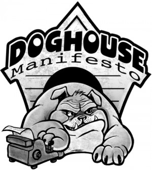 Dog House Manifesto